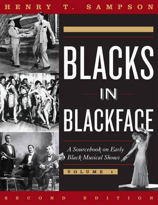 Blacks in Blackface: A Sourcebook on Early Black Musical Shows - Blacks in Blackface (Hardback)