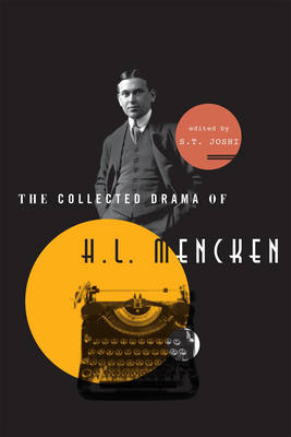 The Collected Drama of H. L. Mencken: Plays and Criticism (Hardback)
