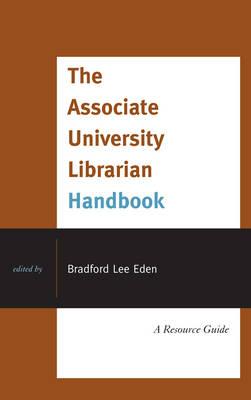 The Associate University Librarian Handbook: A Resource Guide (Hardback)
