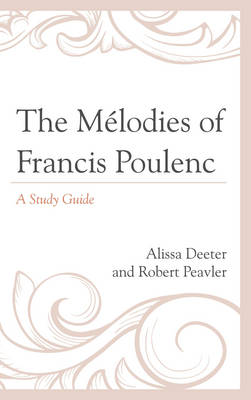 The Melodies of Francis Poulenc: A Study Guide (Hardback)
