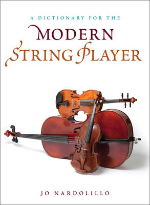 All Things Strings: An Illustrated Dictionary - Dictionaries for the Modern Musician (Hardback)