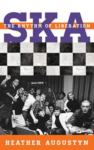 Ska: The Rhythm of Liberation - Tempo: A Rowman & Littlefield Music Series on Rock, Pop, and Culture (Hardback)