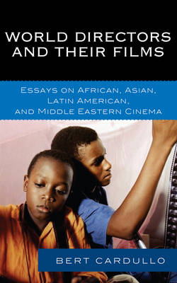 World Directors and Their Films: Essays on African, Asian, Latin American, and Middle Eastern Cinema (Hardback)