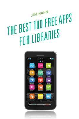 The Best 100 Free Apps for Libraries (Paperback)