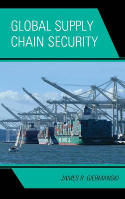Global Supply Chain Security (Hardback)