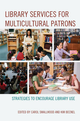Library Services for Multicultural Patrons: Strategies to Encourage Library Use (Paperback)