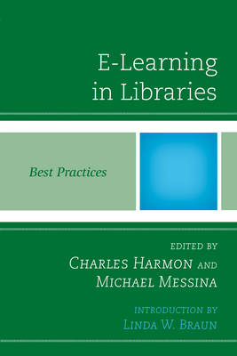 E-Learning in Libraries: Best Practices - Best Practices in Library Services (Paperback)