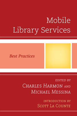 Mobile Library Services: Best Practices - Best Practices in Library Services (Paperback)