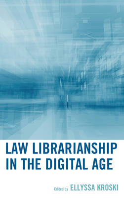 Law Librarianship in the Digital Age (Paperback)