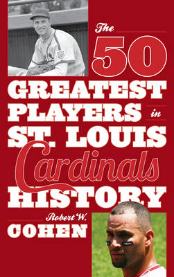 The 50 Greatest Players in St. Louis Cardinals History (Hardback)