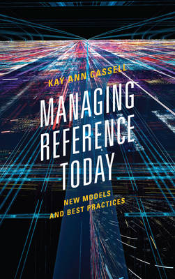 Managing Reference Today: New Models and Best Practices (Paperback)