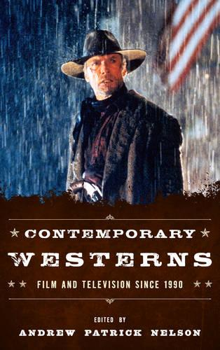 Contemporary Westerns: Film and Television since 1990 (Hardback)