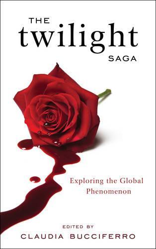 The Twilight Saga: Exploring the Global Phenomenon (Hardback)