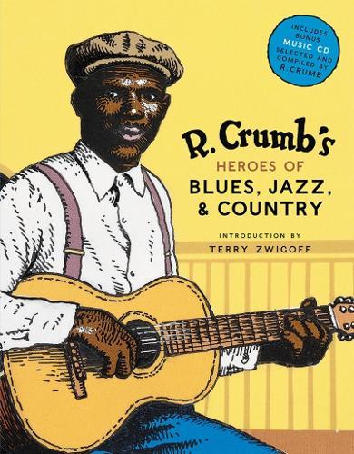 R. Crumb Heroes of Blues, Jazz & Country (Hardback)