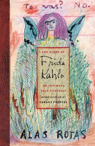 Diary of Frida Kahlo, The:An Intimate Self-Portrait: An Intimate Self-Portrait (Hardback)