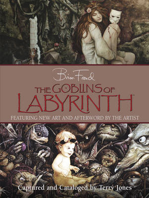Goblins of Labyrinth: 20th Anniversary Edition (Hardback)