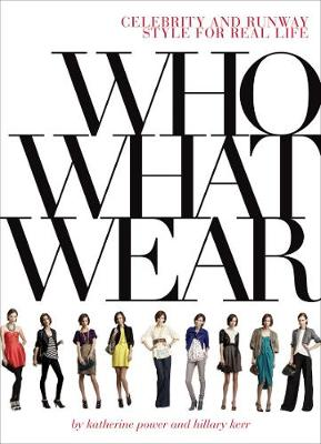 Who What Wear: Celebrity and Runway Style for Real Life (Paperback)
