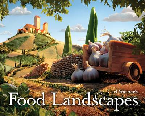 Carl Warner's Food Landscapes (Hardback)