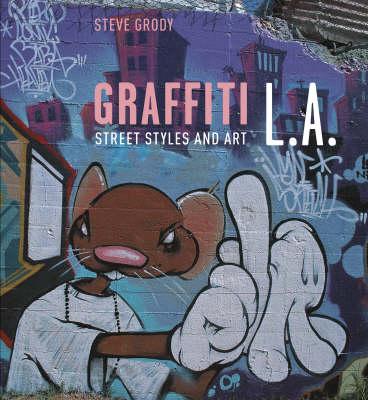 Graffiti L.A.: Street Style and Art (Paperback)