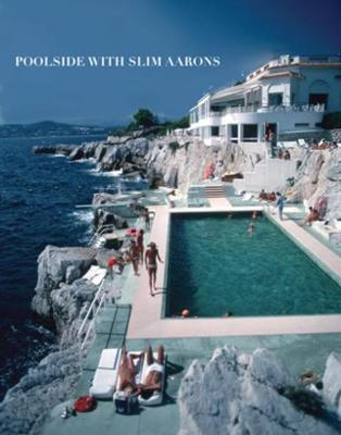 Poolside with Slim Aarons (Hardback)