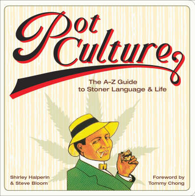 Pot Culture: A-Z Guide to Stoner Language and Life (Paperback)