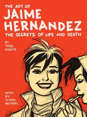 Art of Jaime Hernandez: Secrets of Life and Death (Hardback)
