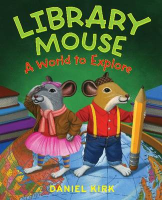 Library Mouse: A World to Explore (Paperback)