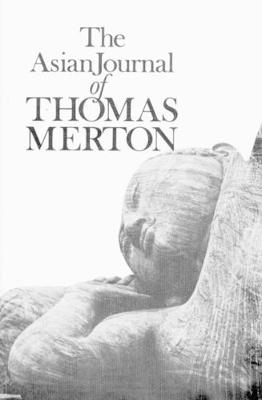 The Asian Journal of Thomas Merton (Paperback)