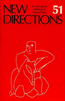 New Directions 51: An International Anthology of Prose & Poetry - New Directions in Prose and Poetry (Paperback)