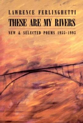 These are My Rivers: New & Selected Poems 1955-1993 (Paperback)