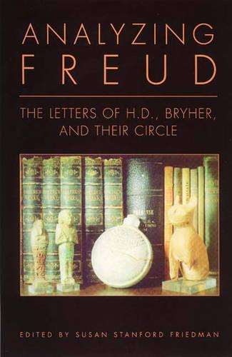 Analyzing Freud: Letters of H. D. , Bryher and Their Circle (Hardback)