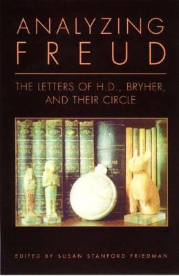 Analyzing Freud: Letters of H.D., Bryher, and Their Circle (Paperback)
