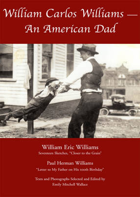 William Carlos Williams: An American Dad (Paperback)