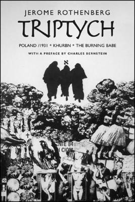 Triptych: Poland/ 1931, Khurbn, the Burning Babe (Paperback)