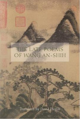 The Late Poems of Wang An-Shih (Paperback)