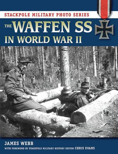 The Waffen Ss in World War II - Stackpole Military Photo Series (Paperback)