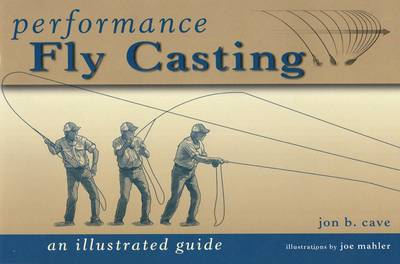 Performance Fly Casting: An Illustrated Guide (Paperback)