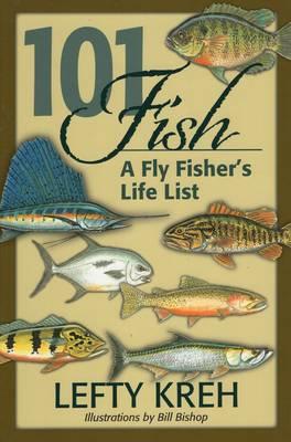 101 Fish: A Fly Fisher's Life List (Hardback)