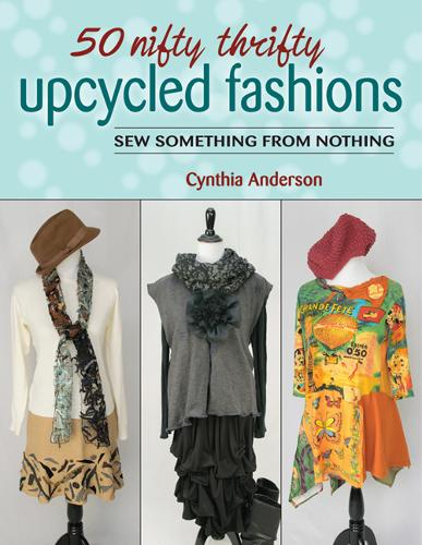 50 Nifty Thrifty Upcycled Fashions: Sew Something from Nothing (Paperback)