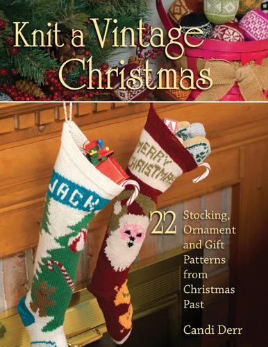 Knit a Vintage Christmas: 22 Stocking, Ornament, and Gift Patterns from Christmas Past (Paperback)