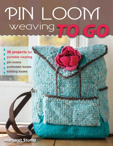 Pin Loom Weaving to Go: 30 Projects for Portable Weaving (Paperback)