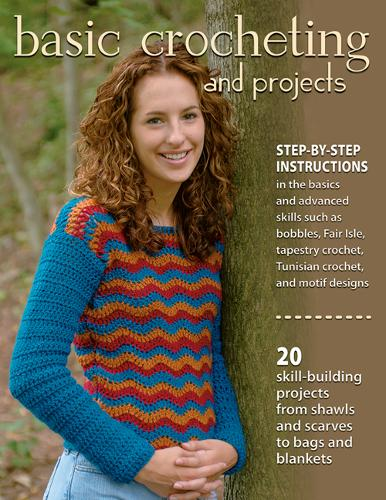 Basic Crocheting and Projects: 20 Skill Building Projects from Shawls and Scarves to Bags and Blankets (Paperback)