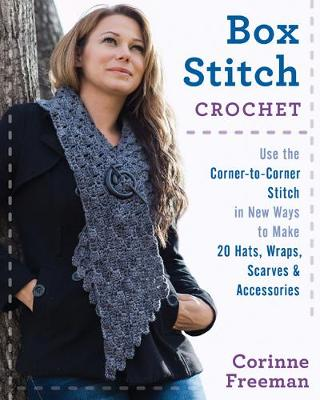 Box Stitch Crochet: Use the Corner-to-Corner Stitch in New Ways to Make 20 Hats, Wraps, Scarves & Accessories (Paperback)