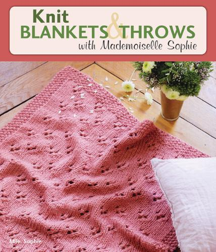 Knit Blankets and Throws with Mademoiselle Sophie (Paperback)