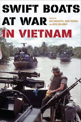 Swift Boats at War in Vietnam (Hardback)