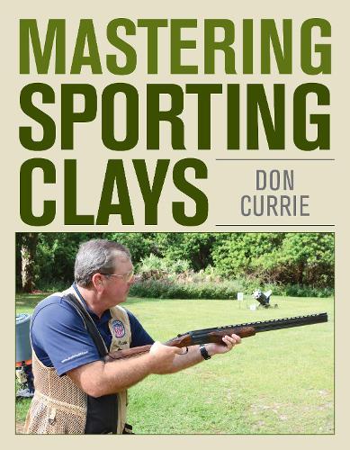 Mastering Sporting Clays (Hardback)