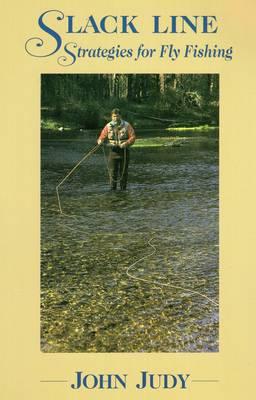 Slack Line Strategies for Fly Fishing (Paperback)