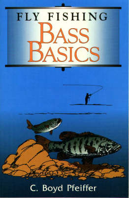 Fly Fishing Bass Basics (Paperback)