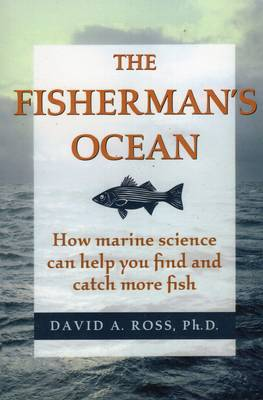 Fisherman's Ocean: How Marine Science Can Help You Find and Catch More Fish (Paperback)