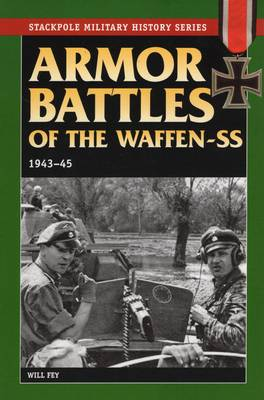 Armor Battles of the Waffen-Ss, 1943-45 - Stackpole Military History Series (Paperback)